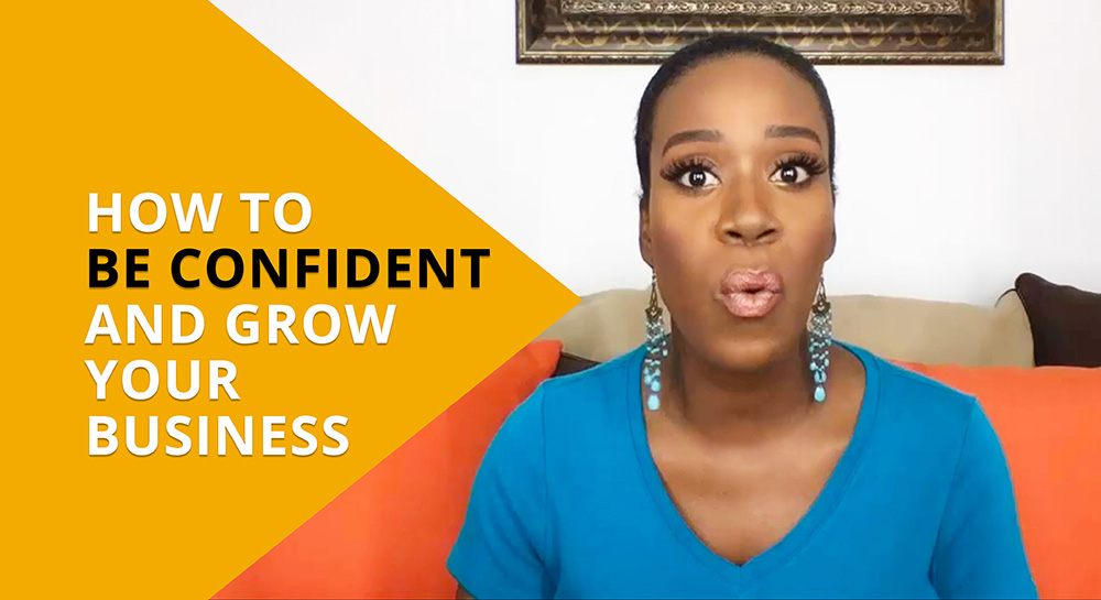 How to Be Confident and Grow Your Business